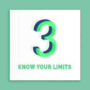 3. KNOW YOUR LIMITS